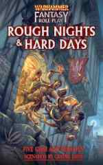 Warhammer Fantasy Roleplay: Rough Nights, Hard Days